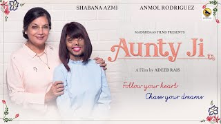 AUNTYJI || Shabana Azmi & Anmol Rodriguez || Hindi Short Film by Adeeb Rais ||
