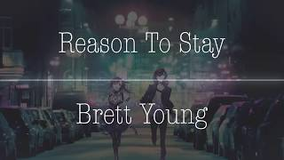 Brett Young - Reason To Stay (Nightcore)