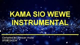 KAMA SIO WEWE INSTRUMENTAL REPENTANCE AND HOLINESS MINISTRY