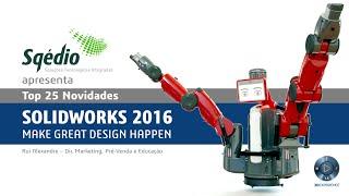 Sqédio apresenta Top25 Novidades SolidWorks 2016