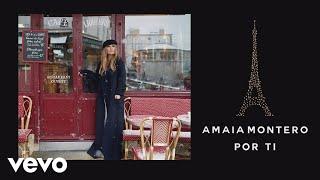 Por ti   - Amaia Montero (Video)