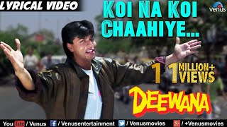Koi Na Koi Chahiye - Lyrical Video | Deewana | Shahrukh Khan | 90's Superhit Bollywood Hindi Song