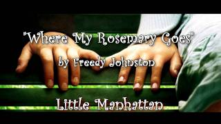 "Little Manhattan Soundtrack - ""Where My Rosemary Goes"" by Freedy Johnston"