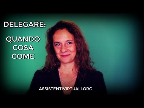Assistenti Virtuali - Delegare: quando, cosa, come