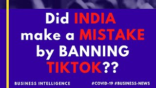 Did INDIA make a MISTAKE by BANNING TIK TOK ?? COVID19 | Business NEWS
