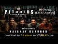 TVF Pitchers Music | Audio Jukebox | Download the MP3s from TVFPlay.com