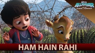 Ham Hain Rahi - Gluco Allahyar and the Legend of Markhor
