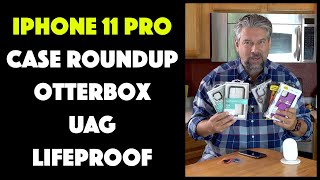 OtterBox v LifeProof v UAG iPhone 11 Pro Case Roundup