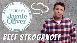 How To Make A Beef Stroganoff - Jamie Oliver's Recipe