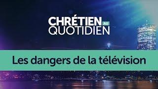 LES DANGERS DE LA TÉLÉVISION