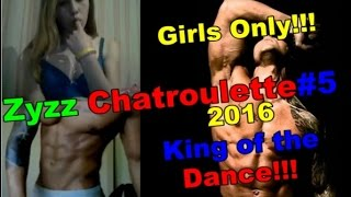 Zyzz Chatroulette 5 King Dance Girls Only New 2016