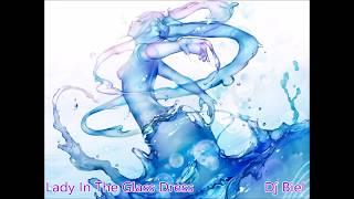 Lady In The Glass Dress ft Dj Biel ( Zouk/Kizomba Remix)