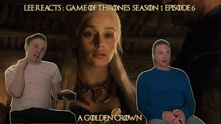 """Lee Reacts: Game of Thrones 1x06 """"A Golden Crown"""" Reaction"""