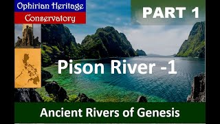 RIVERS OF GENESIS 5A: Pison River (First Segment)