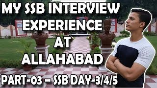My SSB Interview Experience   Day 3   Day 4   Day 5   GTO , GD, PGT, HGT, GPE   SSB Preparation