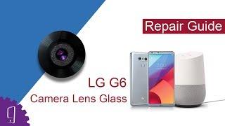LG G6 Camera Lens Cover Glass Repair Guide