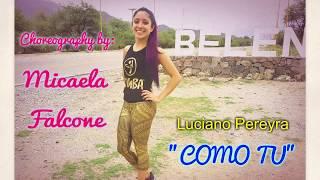 Como Tú   Luciano Pereyra   Zumba Choreography By Miki Falcone