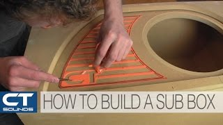 CT Sounds How To | Build a Subwoofer Box