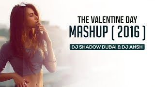 The Valentines Day Mashup | 2016 | DJ Shadow Dubai & DJ Ansh | Mp3
