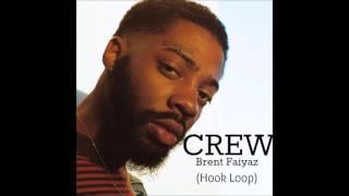 Crew ft. Brent Faiyaz (Hook Loop)