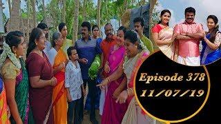 Kalyana Veedu | Tamil Serial | Episode 378 | 11/07/19 |Sun Tv |Thiru Tv