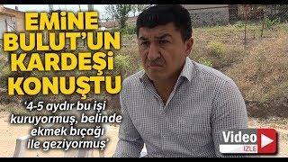 Canice Öldürülen Emine Bulut'un Kardeşinden Yürek Sızlatan Sözler..