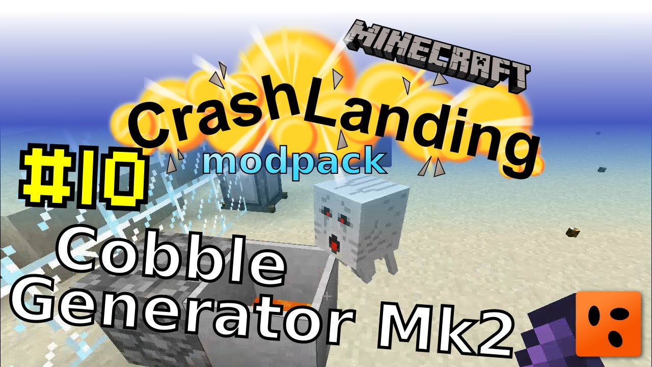 Crash Landing #10 | Cobble Generator Mk2