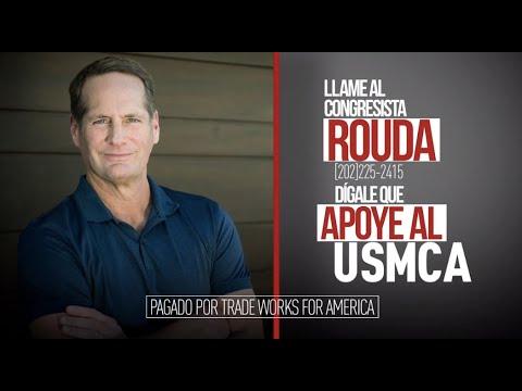 Dígale al congresista Rouda que vote sí sobre el USMCA