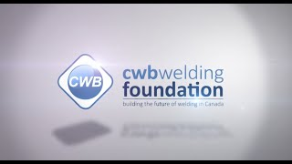 Getting to know the CWB Welding Foundation