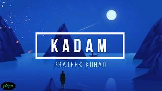 Kadam | Prateek Kuhad | Lyrics - YouTube