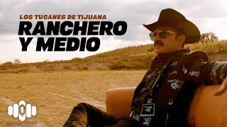 Ranchero Y Medio - Los Tucanes de Tijuana  (Video)