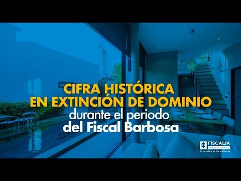 Cifra histórica en extinción de dominio durante el periodo del Fiscal Barbosa