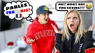 SPEAKING ONLY FRENCH TO MY GIRLFRIEND FOR 24 HOURS! *SHE WENT INSANE*