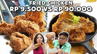 FRIED CHICKEN Rp 9.500 Vs Rp 90.000 !!! Mahal Vs Murah