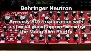 Behringer Neutron, An Early 80's Exploration With A Special Guest Appearance By The Moog Slim Phatty