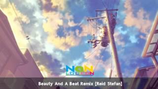Beauty And A Beat Remix [Reid Stefan]