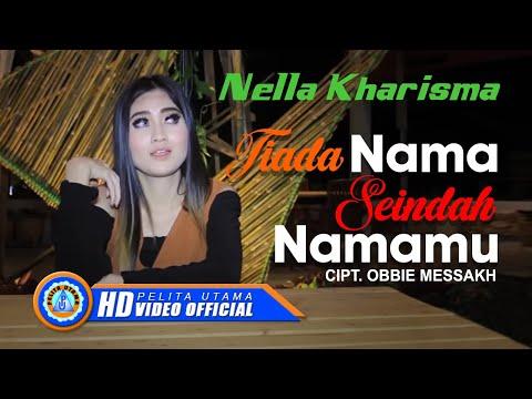 Nella Kharisma - Tiada Nama Seindah Namamu ( Official Music Video ) [HD]