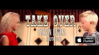 Take Over   Carson Lueders Ft. Jordyn Jones