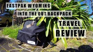 EASTPAK Wyoming Into The Out Backpack Review | Travelled & Tested