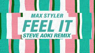 Max Styler   Feel It (Steve Aoki Remix) [Official Audio]
