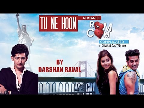 Tu Ne Hoon | Darshan Raval | Gujarati Songs 2016 | Romance Complicated
