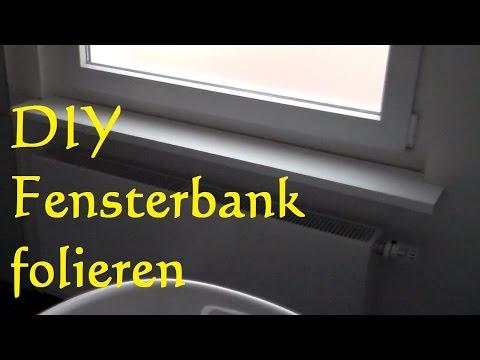 DIY Fensterbank mit Folie bekleben - Tutorial Fensterbank folieren
