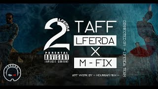 LFERDA X M-Fix - 2TAF [ Clip Official Video ]