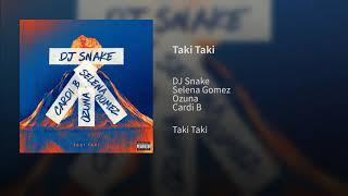 Dj Snake - Taki Taki Ft. Selena Gomez, Ozuna & Cardi B
