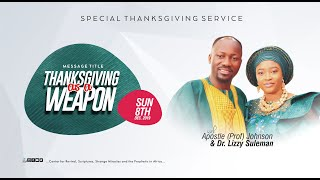 (Must Watch!) THANKSGIVING AS A WEAPON By Apostle Johnson Suleman  (Sunday Service 8th Dec. 2019)