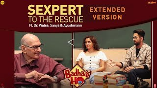 When Ayushmann & Sanya met Dr. Watsa | The Renowned Sexpert [Extended Version]