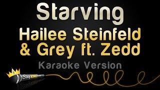 Hailee Steinfeld & Grey ft. ZEDD - STARVING (Karaoke Version)