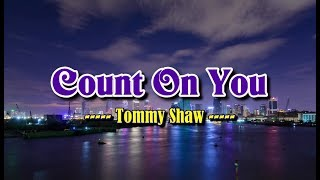 Count On You   Tommy Shaw (KARAOKE VERSION)