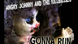 Angry Johnny And The Killbillies-Gonna Run