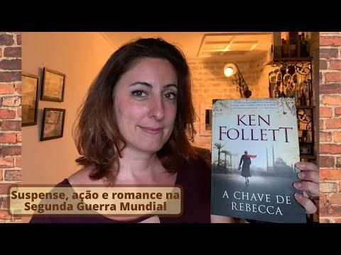 A chave de Rebecca (Ken Follett) - Suspense, ação e romance na Segunda Guerra
